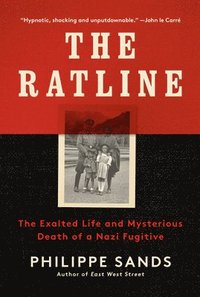 bokomslag The Ratline: The Exalted Life and Mysterious Death of a Nazi Fugitive