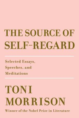 bokomslag The Source of Self-Regard: Selected Essays, Speeches, and Meditations