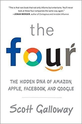 bokomslag The Four: The Hidden DNA of Amazon, Apple, Facebook, and Google