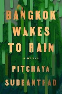 bokomslag Bangkok Wakes To Rain