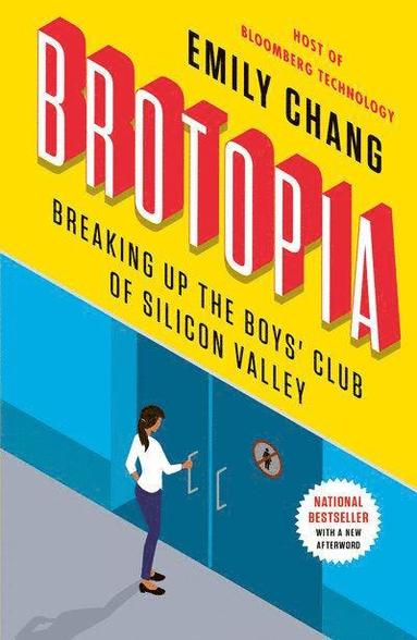 bokomslag Brotopia: Breaking Up the Boy's Club of Silicon Valley