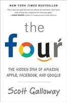 bokomslag The Four: The Hidden DNA of Amazon, Apple, Facebook and Google