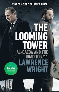 bokomslag The Looming Tower (Movie Tie-In): Al-Qaeda and the Road to 9/11