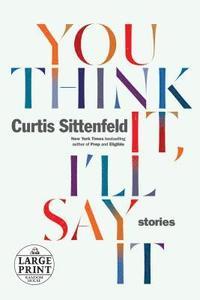 bokomslag You Think It, I'll Say It: Stories