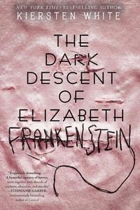bokomslag The Dark Descent of Elizabeth Frankenstein