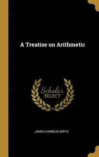 bokomslag A Treatise on Arithmetic