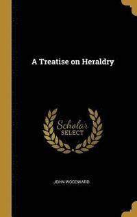 bokomslag A Treatise on Heraldry
