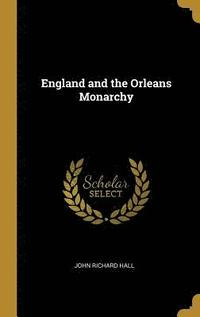 bokomslag England and the Orleans Monarchy