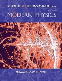 bokomslag Student Solutions Manual for Serway/Moses/Moyer's Modern Physics, 3rd