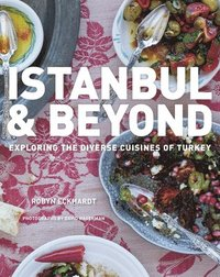 bokomslag Istanbul and beyond - exploring the diverse cuisines of turkey