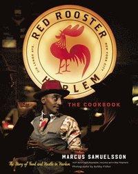 bokomslag The Red Rooster Cookbook: The Story of Food and Hustle in Harlem