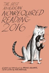 bokomslag The Best American Nonrequired Reading 2016