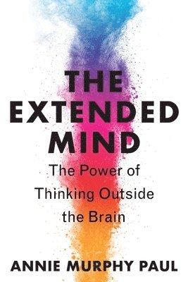 bokomslag The Extended Mind: The Power of Thinking Outside the Brain