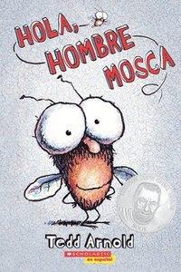 bokomslag Hola, Hombre Mosca (Hi, Fly Guy)