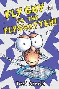 bokomslag Fly Guy vs. the Flyswatter!