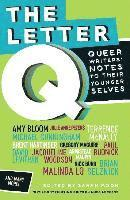 bokomslag The Letter Q: Queer Writers' Letters to Their Younger Selves