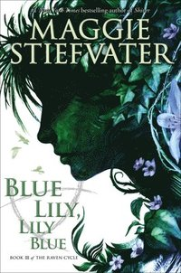 bokomslag Blue Lily, Lily Blue (The Raven Cycle, Book 3)