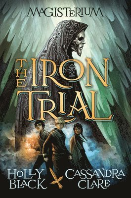 bokomslag The Iron Trial (Book One of Magisterium)