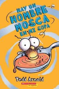 bokomslag Hay Un Hombre Mosca En Mi Sopa (There's a Fly Guy in My Soup), Volume 12