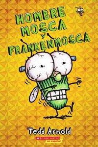 bokomslag Hombre Mosca Y Frankenmosca (Fly Guy and the Frankenfly), Volume 13