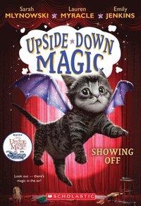 bokomslag Showing Off (Upside-Down Magic #3)