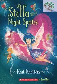 bokomslag Knit-Knotters: A Branches Book (stella And The Night Sprites #1)