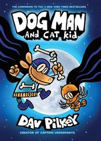bokomslag The Adventures of Dog Man 4: Dog Man and Cat Kid