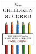 bokomslag How Children Succeed: Grit, Curiosity, and the Hidden Power of Character