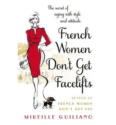 French Women Don't Get Facelifts 1