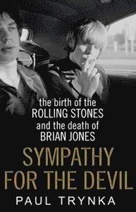 bokomslag Sympathy for the Devil: The Birth of the Rolling Stones and the Death of Brian Jones