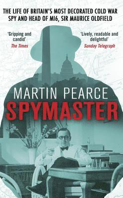 bokomslag Spymaster - the life of britains most decorated cold war spy and head of mi