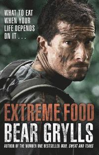 bokomslag Extreme Food - What to eat when your life depends on it...