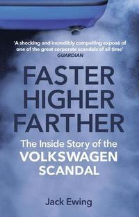 bokomslag Faster, Higher, Farther: The Inside Story of the Volkswagen Scandal