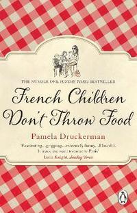 bokomslag French Children Don't Throw Food