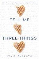 bokomslag Tell Me Three Things