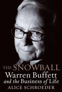 bokomslag The Snowball: Warren Buffett and the Business of Life
