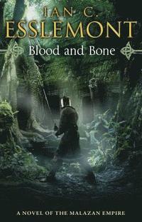 Blood and bone - a novel of the malazan empire