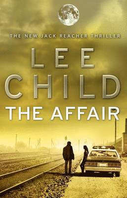bokomslag The Affair: (Jack Reacher 16)