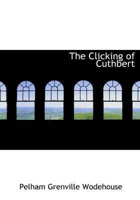 bokomslag The Clicking of Cuthbert