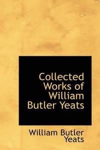 bokomslag Collected Works of William Butler Yeats