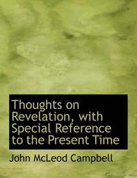 bokomslag Thoughts on Revelation, with Special Reference to the Present Time