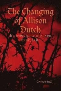 bokomslag The Changing of Allison Dutch