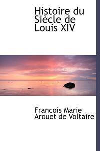bokomslag Histoire Du Siaucle de Louis XIV