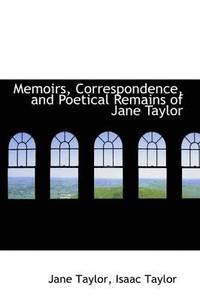bokomslag Memoirs, Correspondence, and Poetical Remains of Jane Taylor