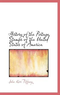 bokomslag History of the Postage Stamps of the United States of America