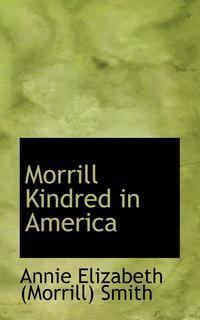 bokomslag Morrill Kindred in America