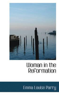 Woman in the Reformation 1