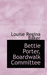 bokomslag Bettie Porter, Boardwalk Committee