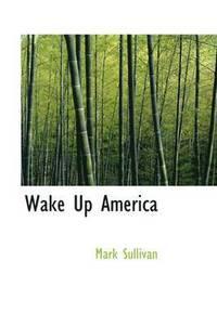 bokomslag Wake Up America