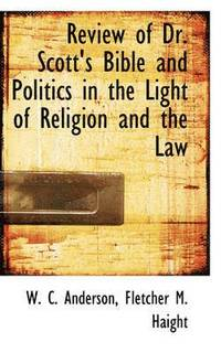bokomslag Review of Dr. Scott's Bible and Politics in the Light of Religion and the Law